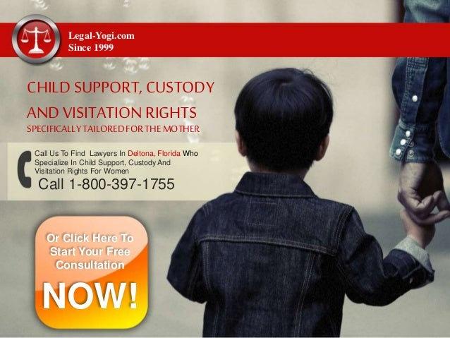 Legal-Yogi.com Since 1999 CHILD SUPPORT, CUSTODY AND VISITATION RIGHTS SPECIFICALLYTAILOREDFORTHEMOTHER Call 1-800-397-175...