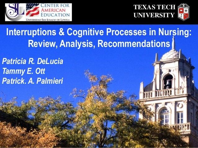 TEXAS TECH                                 UNIVERSITY Interruptions & Cognitive Processes in Nursing:       Review, Analys...