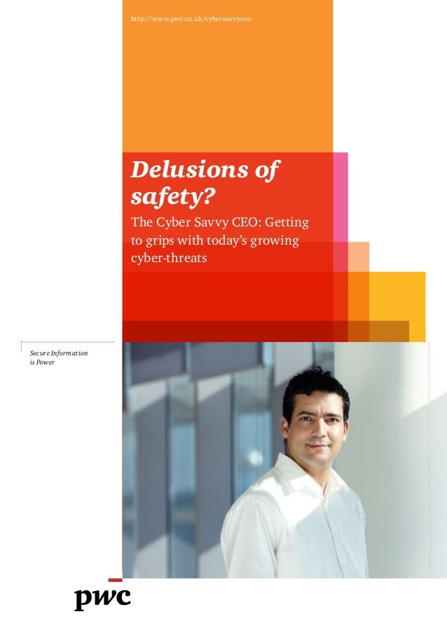Delusions of safety? The Cyber Savvy CEO: Getting to grips with today's growing cyber-threats http://www.pwc.co.uk/cybersa...
