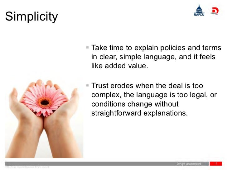 Simplicity                                                            Take time to explain policies and terms            ...