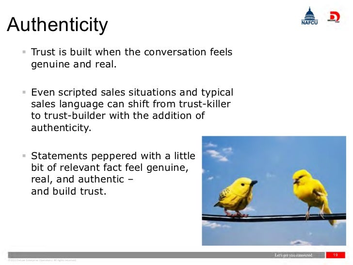Authenticity            Trust is built when the conversation feels             genuine and real.            Even scripte...