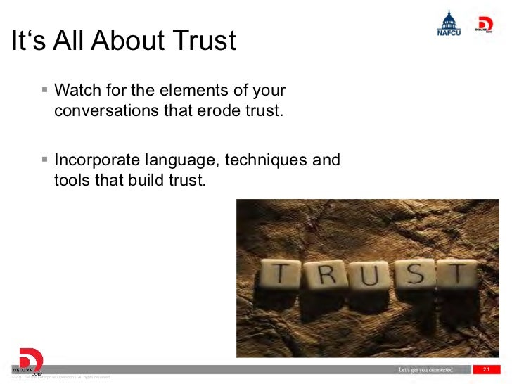 It's All About Trust                 Watch for the elements of your                  conversations that erode trust.     ...