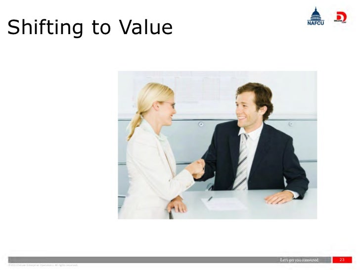 Shifting to Value                                                           23©2011 Deluxe Enterprise Operations. All righ...
