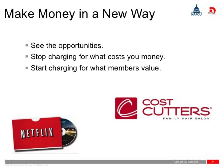 Make Money in a New Way                          See the opportunities.                          Stop charging for what ...