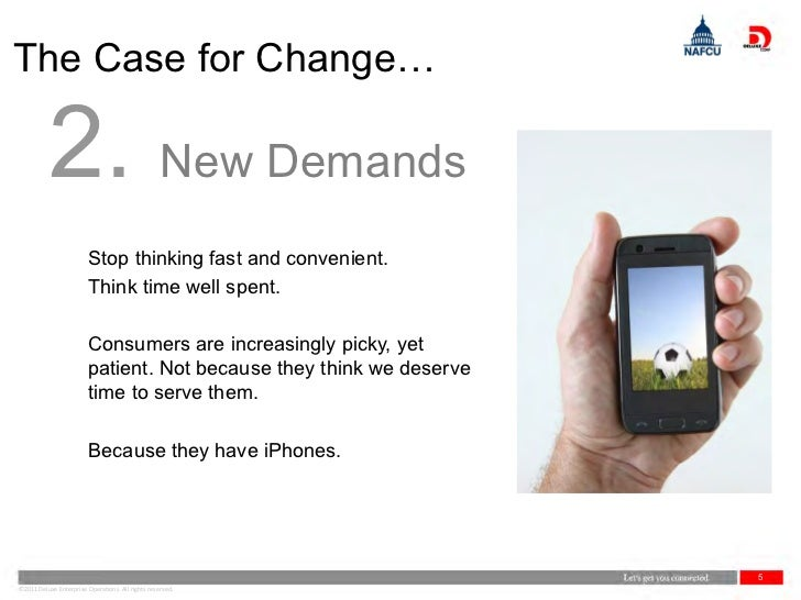 The Case for Change…          2. New Demands                         Stop thinking fast and convenient.                   ...