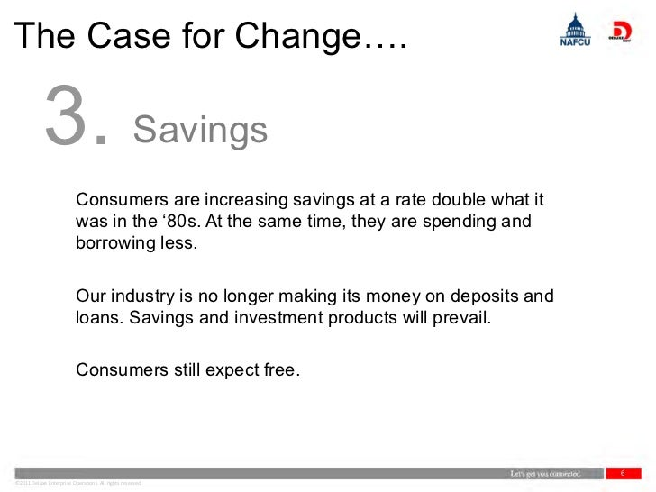 The Case for Change….            3. Savings                          Consumers are increasing savings at a rate double wha...