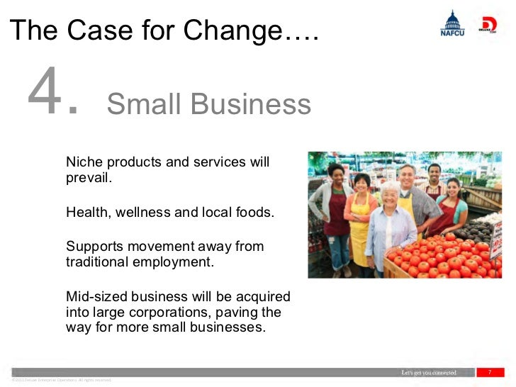The Case for Change….        4.                                           Small Business                              Nich...