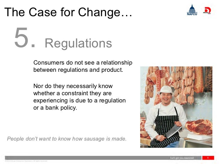 The Case for Change…           5. Regulations                                     Consumers do not see a relationship     ...