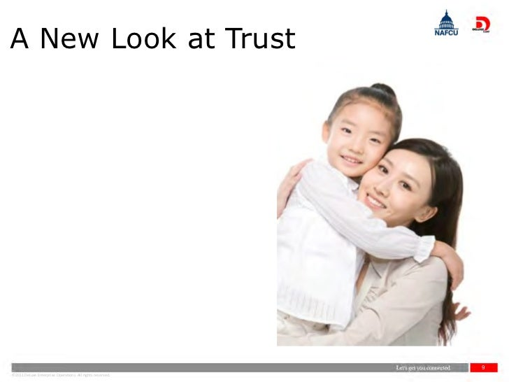 A New Look at Trust                                                           9©2011 Deluxe Enterprise Operations. All rig...