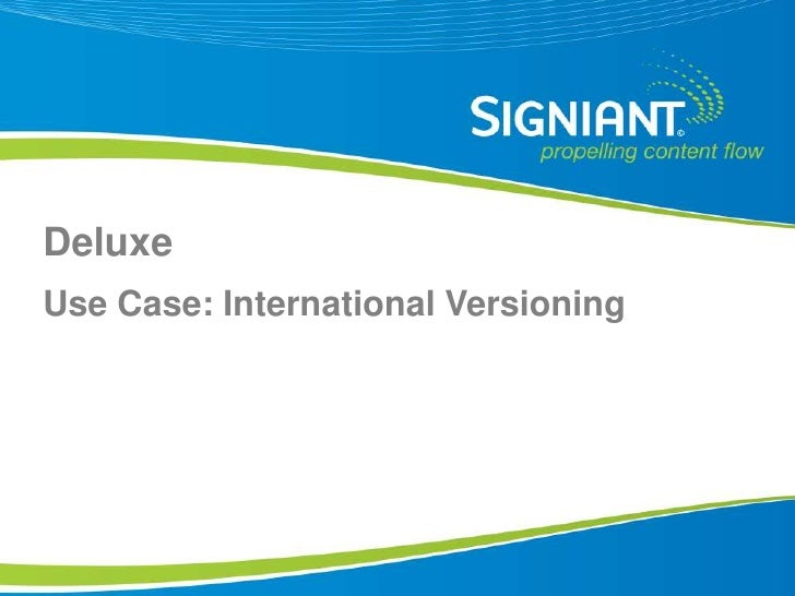 Deluxe Use Case: International Versioning     Proprietary and Confidential