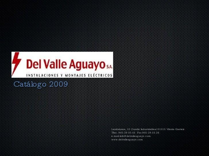 <ul><li>Catálogo 2009 </li></ul>Landaluzea, 10 (Jundiz Industrialdea) 01015 Vitoria-Gasteiz Tfno. 945-29.00.45  Fax 945-29...