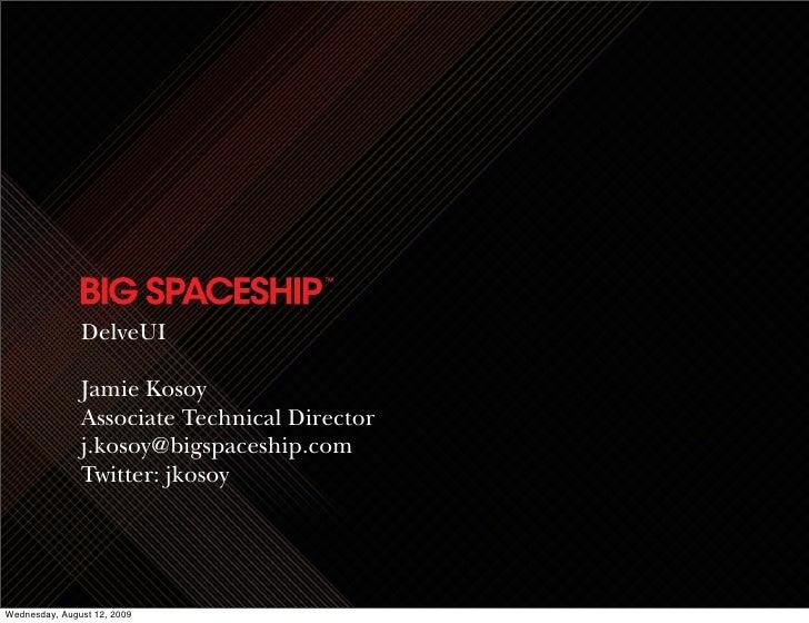 DelveUI                 Jamie Kosoy                Associate Technical Director                j.kosoy@bigspaceship.com   ...