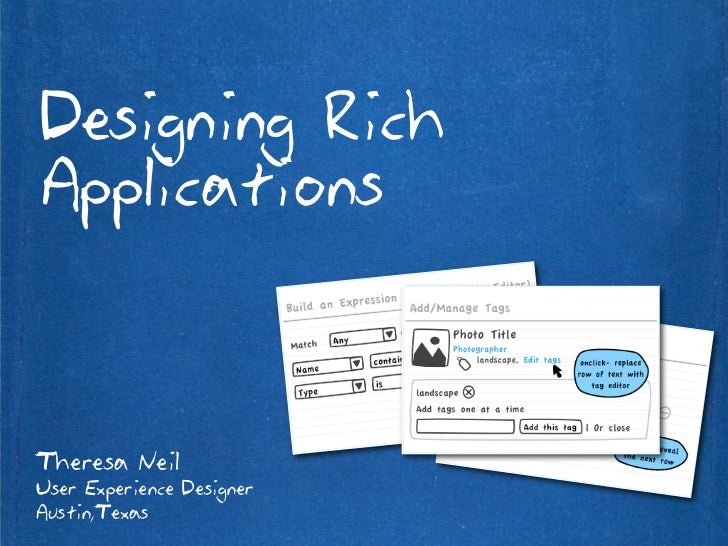 Designing Rich Applications    Theresa Neil User Experience Designer Austin,Texas