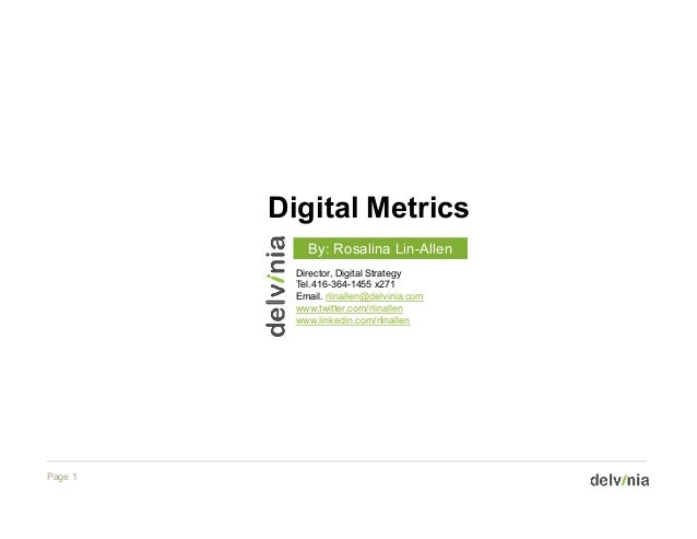 Digital Metrics             By: Rosalina Lin-Allen           Director, Digital Strategy           Tel.416-364-1455 x271   ...