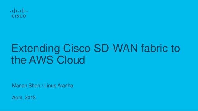 DEM14 Extending the Cisco SD-WAN Fabric to the AWS Cloud