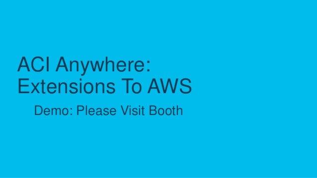 DEM16 Cisco ACI Anywhere – AWS Extensions