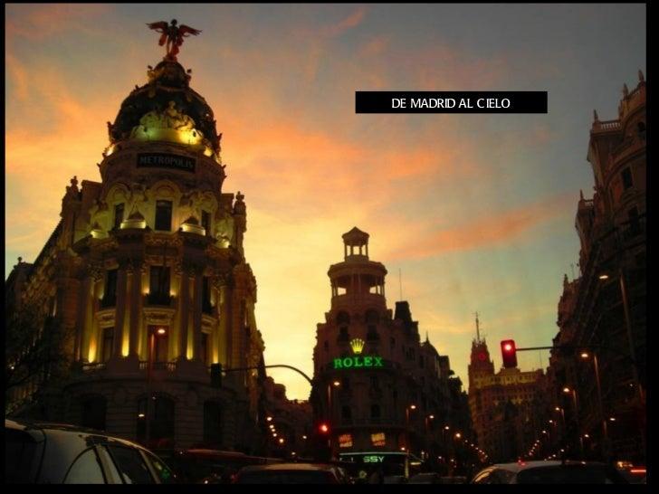 DE MADRID AL C IELO