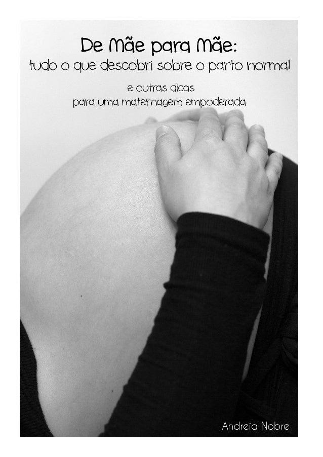 2ª Edição  Mais ilustrações, mais explicações  Pesquisa e Texto: Andreia Nobre  Gravidez não é Doença  facebook.com/gravid...