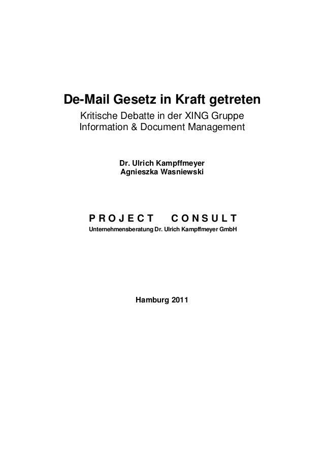 De-Mail Gesetz in Kraft getreten Kritische Debatte in der XING Gruppe Information & Document Management Dr. Ulrich Kampffm...