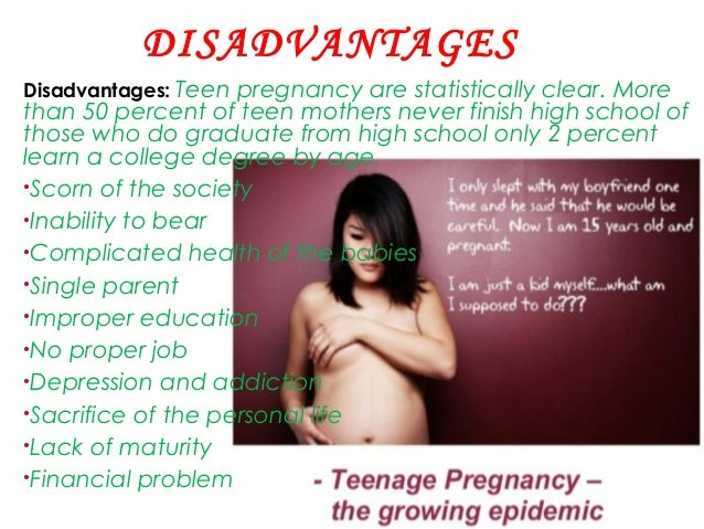 advantages and disadvantages of teenage pregnancy