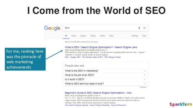 I Come from the World of SEO For me, ranking here was the pinnacle of web marketing achievements