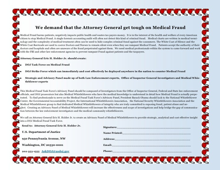 We demand that the Attorney General get tough on Medical Fraud Medical Fraud harms patients, negatively impacts public hea...
