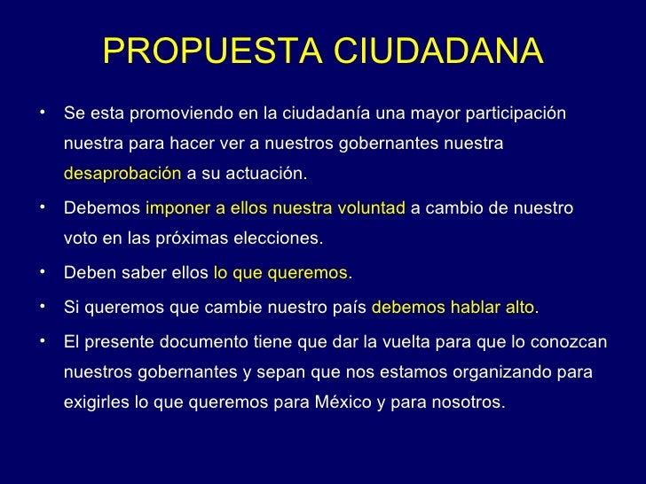 PROPUESTA CIUDADANA <ul><li>Se esta promoviendo en la ciudadanía una mayor participación nuestra para hacer ver a nuestros...