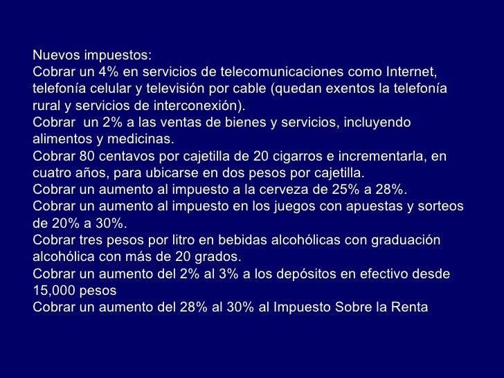 Nuevos impuestos:  Cobrar un 4% en servicios de telecomunicaciones como Internet, telefonía celular y televisión por cable...