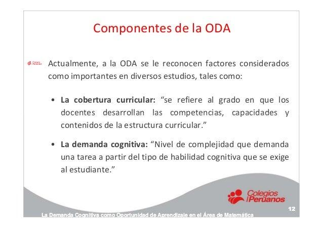 Componentes de la ODA Actualmente, a la ODA se le reconocen factores considerados como importantes en diversos estudios, t...