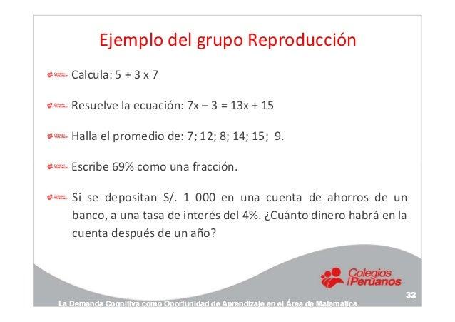 Ejemplo del grupo Reproducción Calcula: 5 + 3 x 7 Resuelve la ecuación: 7x – 3 = 13x + 15 Halla el promedio de: 7; 12; 8; ...