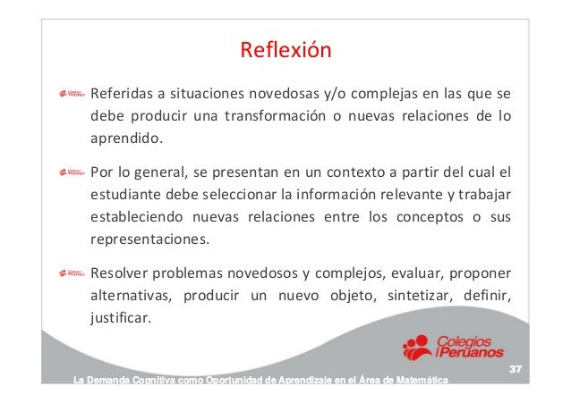 Reflexión Referidas a situaciones novedosas y/o complejas en las que se debe producir una transformación o nuevas relacion...