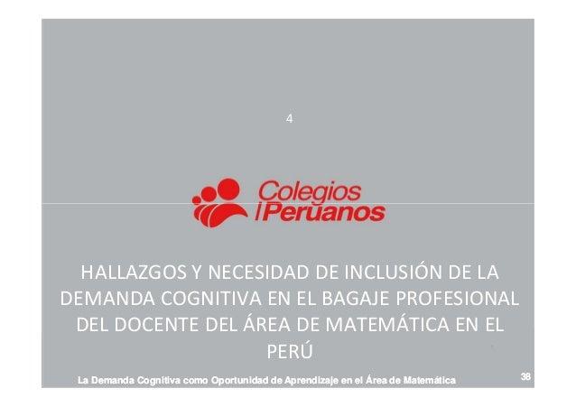 4 HALLAZGOS Y NECESIDAD DE INCLUSIÓN DE LA DEMANDA COGNITIVA EN EL BAGAJE PROFESIONAL DEL DOCENTE DEL ÁREA DE MATEMÁTICA E...