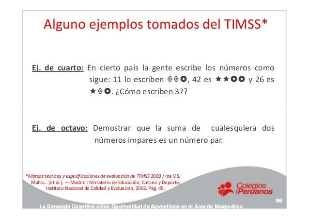 Alguno ejemplos tomados del TIMSS* Ej. de cuarto: En cierto país la gente escribe los números como sigue: 11 lo escriben ,...