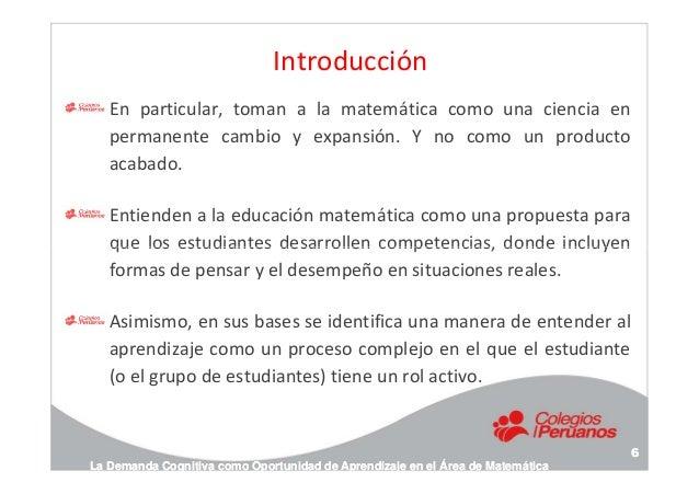 Introducción En particular, toman a la matemática como una ciencia en permanente cambio y expansión. Y no como un producto...