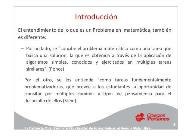 """Introducción El entendimiento de lo que es un Problema en matemática, también es diferente: – Por un lado, se """"concibe el ..."""