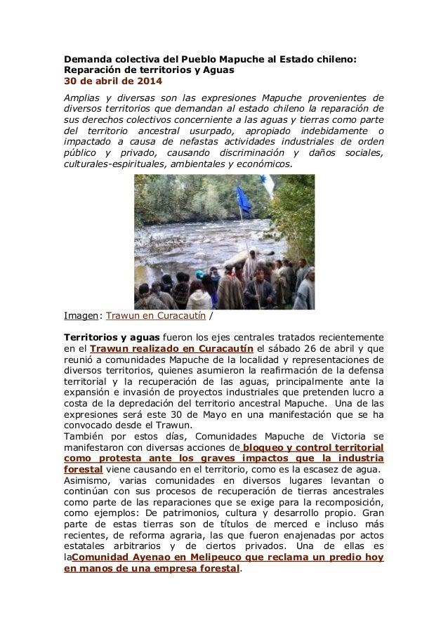 Demanda colectiva del Pueblo Mapuche al Estado chileno: Reparación de territorios y Aguas 30 de abril de 2014 Amplias y di...