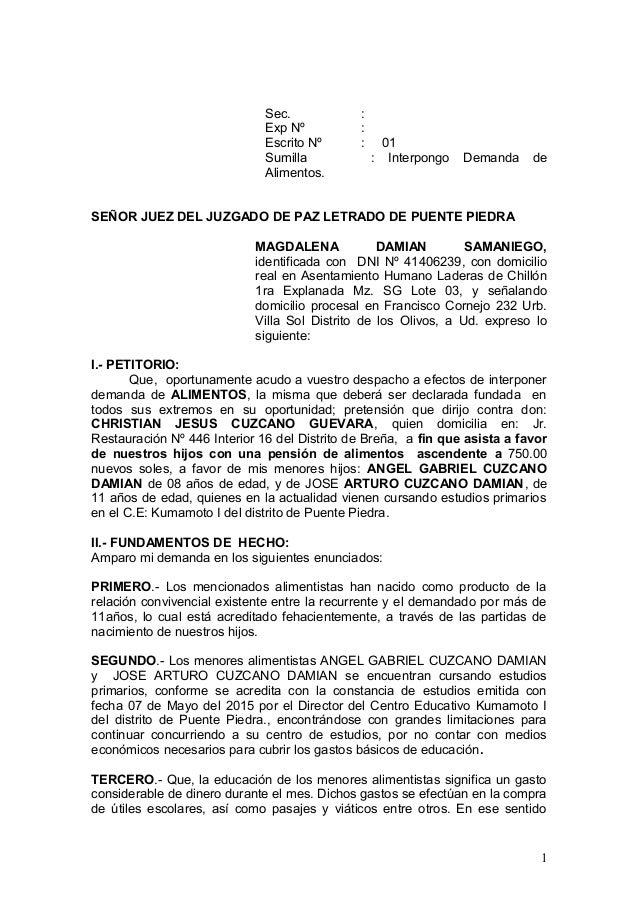 Sec. : Exp Nº : Escrito Nº : 01 Sumilla : Interpongo Demanda de Alimentos. SEÑOR JUEZ DEL JUZGADO DE PAZ LETRADO DE PUENTE...