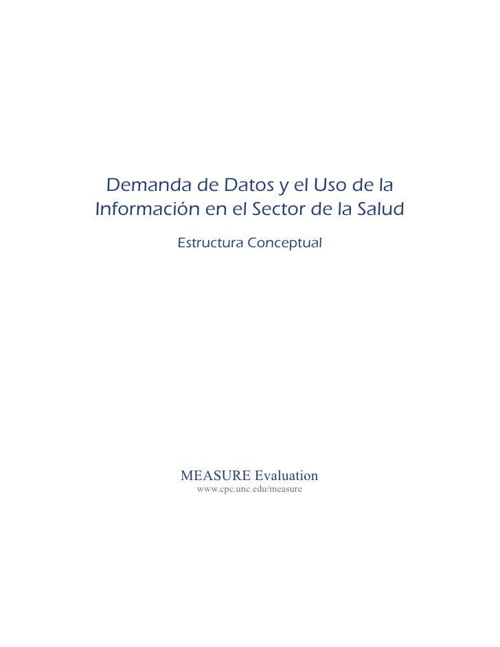 Demanda de Datos y el Uso de laInformación en el Sector de la Salud         Estructura Conceptual         MEASURE Evaluati...
