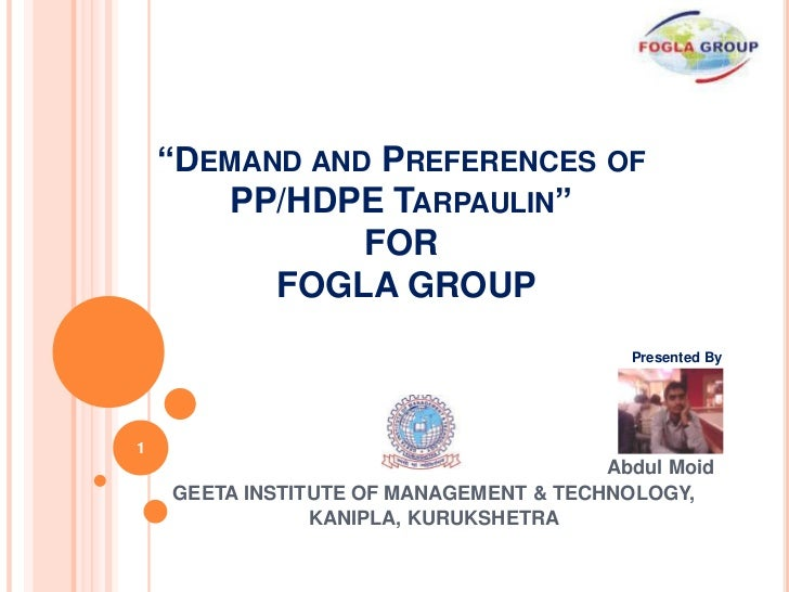 """DEMAND AND PREFERENCES OF       PP/HDPE TARPAULIN""               FOR          FOGLA GROUP                                ..."