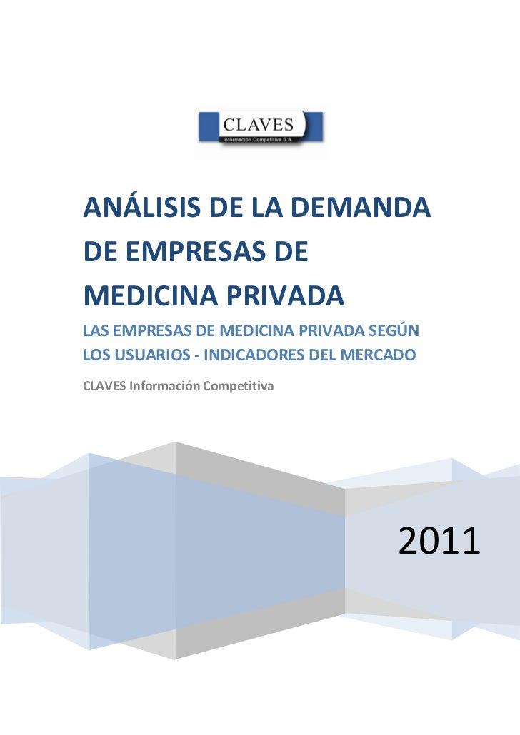 ANÁLISIS DE LA DEMANDADE EMPRESAS DEMEDICINA PRIVADALAS EMPRESAS DE MEDICINA PRIVADA SEGÚNLOS USUARIOS - INDICADORES DEL M...