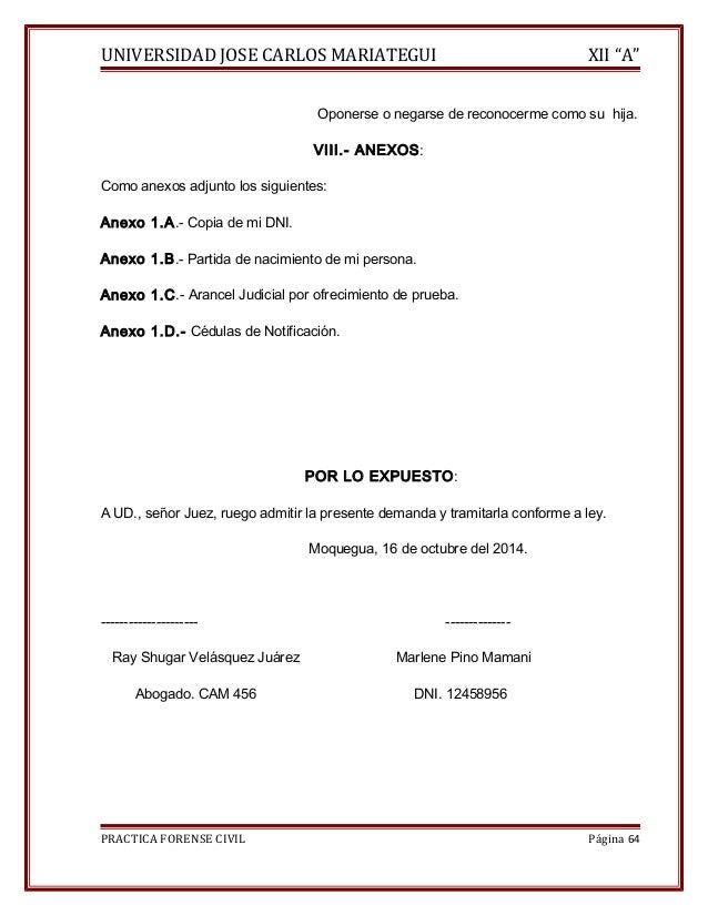 """UNIVERSIDAD JOSE CARLOS MARIATEGUI XII """"A""""  Oponerse o negarse de reconocerme como su hija.  VIII.- ANEXOS:  Como anexos a..."""