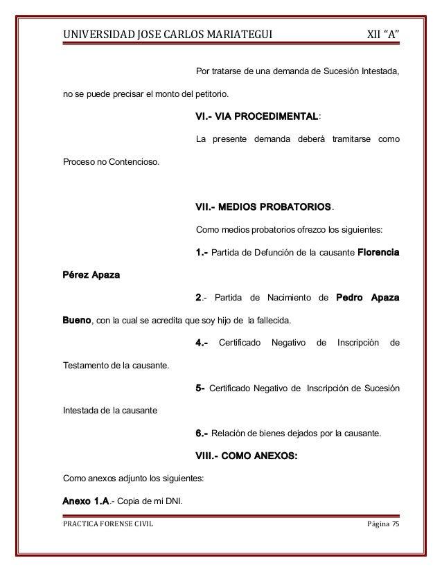 """UNIVERSIDAD JOSE CARLOS MARIATEGUI XII """"A""""  Por tratarse de una demanda de Sucesión Intestada,  no se puede precisar el mo..."""