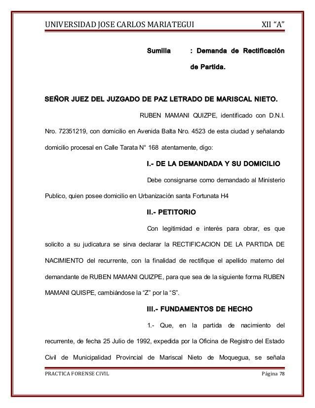 """UNIVERSIDAD JOSE CARLOS MARIATEGUI XII """"A""""  Sumilla : Demanda de Rectificación  de Partida.  SEÑOR JUEZ DEL JUZGADO DE PAZ..."""