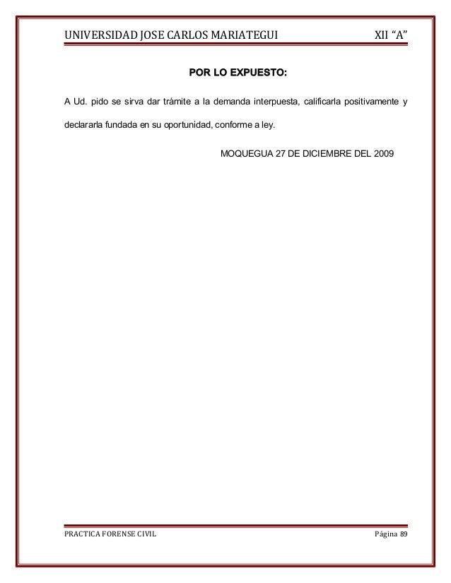 """UNIVERSIDAD JOSE CARLOS MARIATEGUI XII """"A""""  POR LO EXPUESTO:  A Ud. pido se sirva dar trámite a la demanda interpuesta, ca..."""