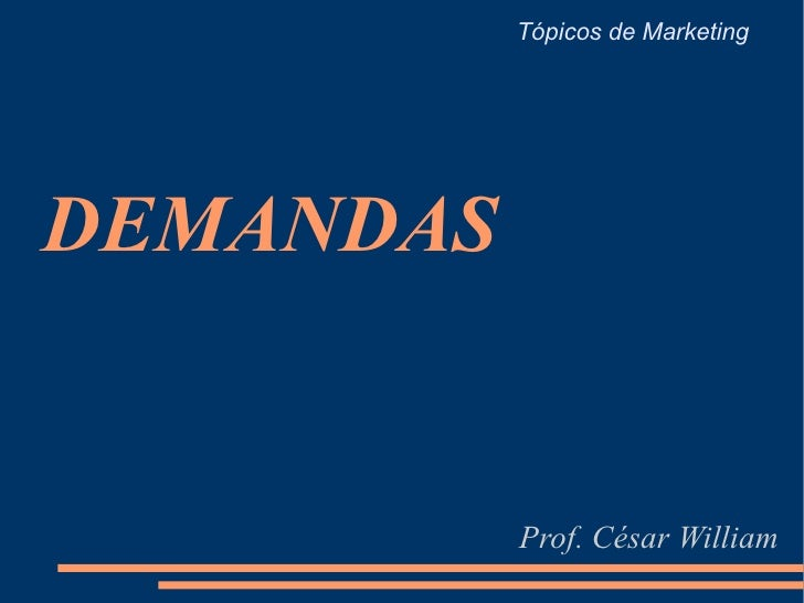 DEMANDAS Prof. César William Tópicos de Marketing