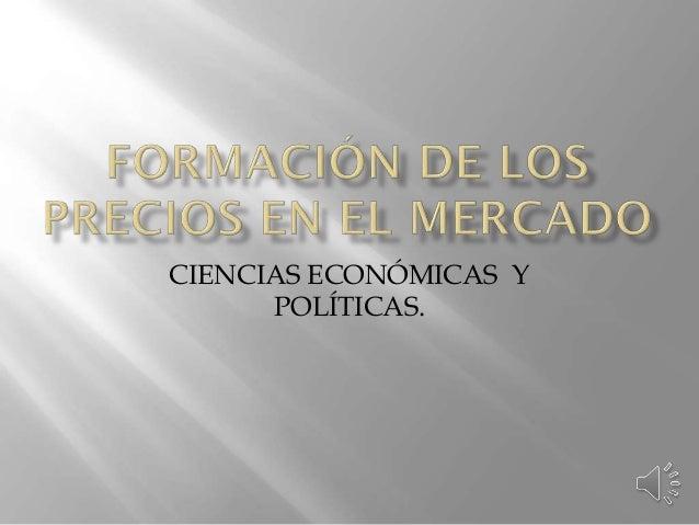 CIENCIAS ECONÓMICAS Y POLÍTICAS.