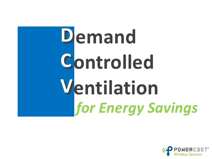 DDemandCControlledVVentilation for Energy Savings