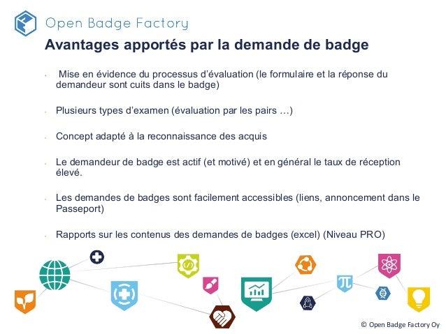 Avantages apportés par la demande de badge • Mise en évidence du processus d'évaluation (le formulaire et la réponse du d...