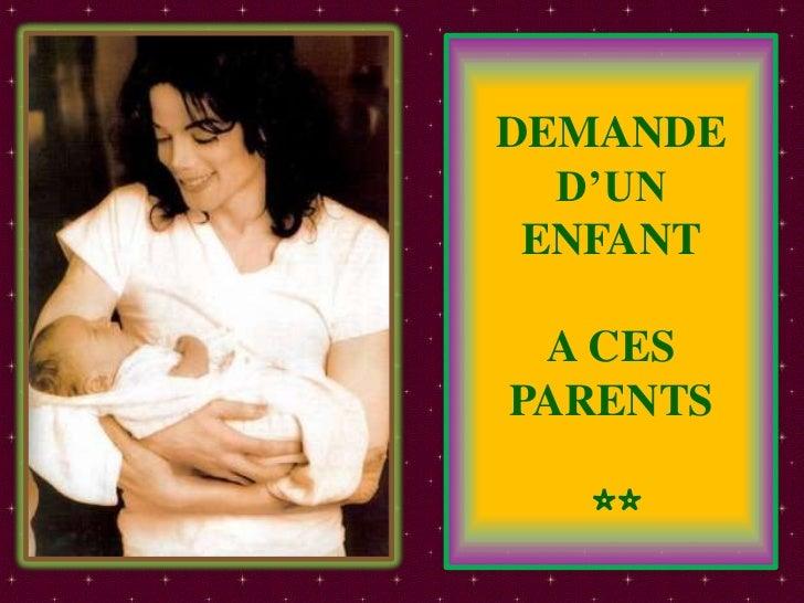 DEMANDE  D'UN ENFANT A CESPARENTS  **