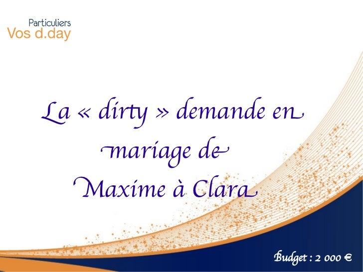 La «dirt» demande en    mariage de   Maxime à Clara                    Budget : 2 000 €